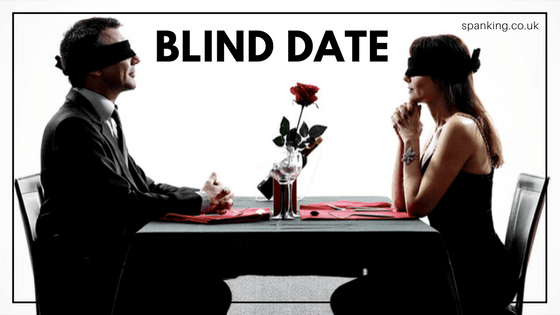 Blind Date is about a young lady that wants a spanking