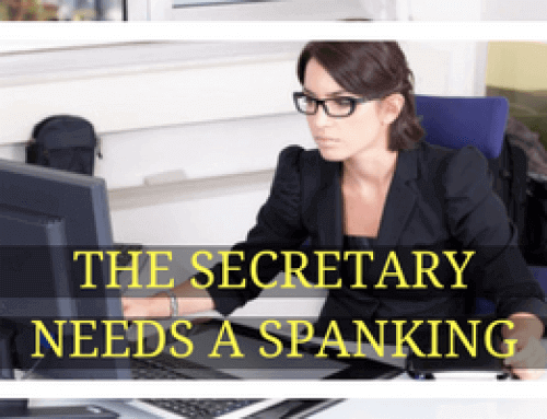 The Secretary Needs a Spanking